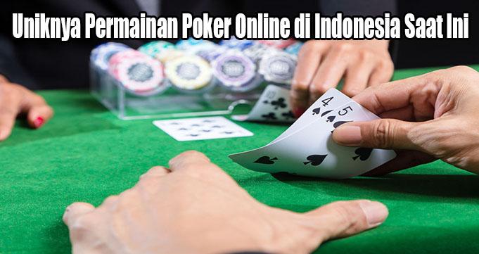 Uniknya Permainan Poker Online di Indonesia Saat Ini